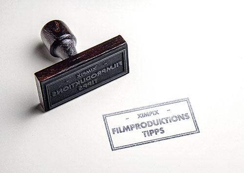 kreativagentur_ximpix_Filmproduktions Tipps